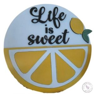 Life is Sweet Lemon Sign